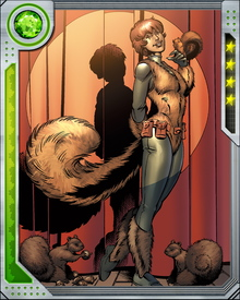 Squirrel Girl has an uncanny ability to face down and defeat the most powerful villains with her limitless squirrel army. Among others, she has beaten Doctor Doom, MODOK, the Mandarin, Thanos, and even heroes including Deadpool and Wolverine.